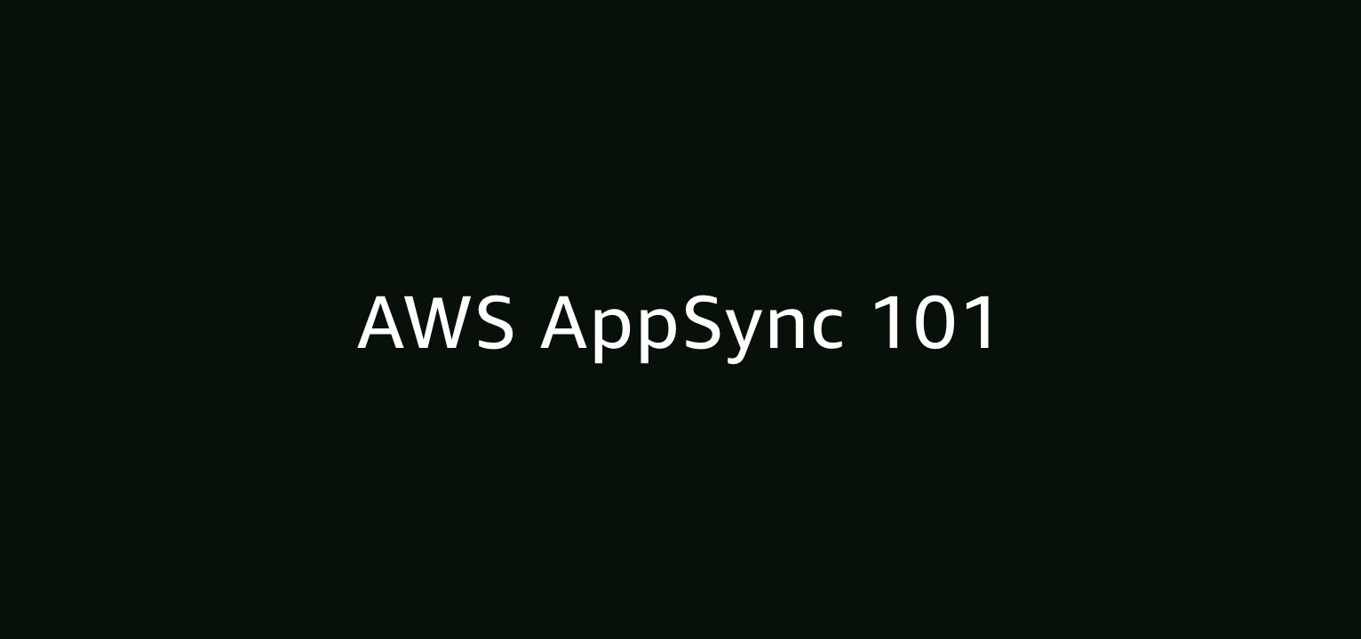AWS AppSync 101