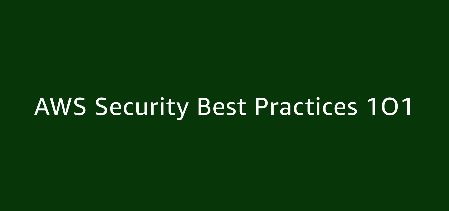 AWS Security Best Practices 1O1